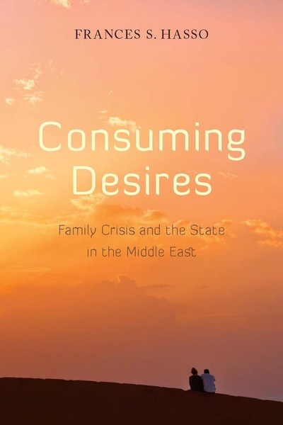 Cover of Consuming Desires by Frances S. Hasso