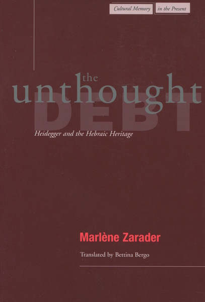 Cover of The Unthought Debt by Marlène Zarader, Translated by Bettina Bergo