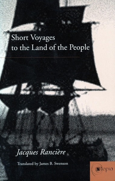 Cover of Short Voyages to the Land of the People by Jacques Rancière Translated by James B. Swenson