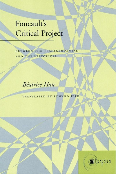 Cover of Foucault's Critical Project by Béatrice Han Translated by Edward Pile