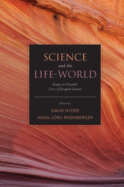 Cover of Science and the Life-World by Edited by David Hyder and Hans-Jörg Rheinberger