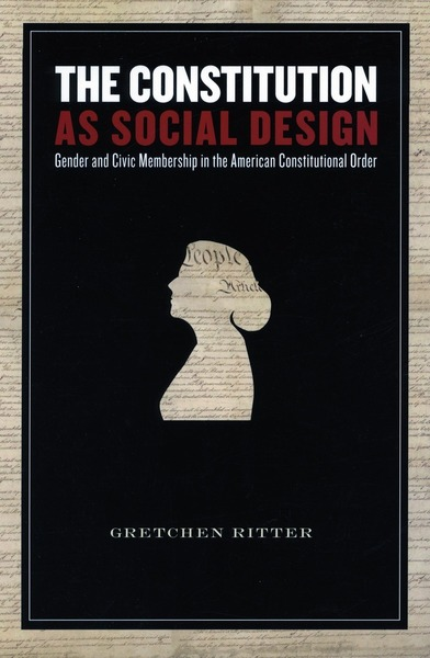 Cover of The Constitution as Social Design by Gretchen Ritter
