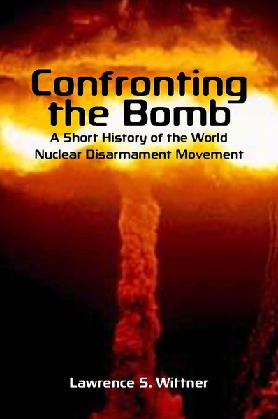 Cover of Confronting the Bomb by Lawrence S. Wittner