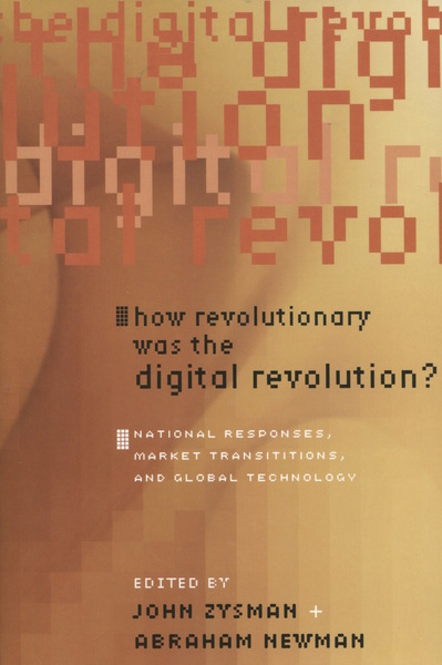 Cover of How Revolutionary Was the Digital Revolution? by Edited by John Zysman and Abraham Newman