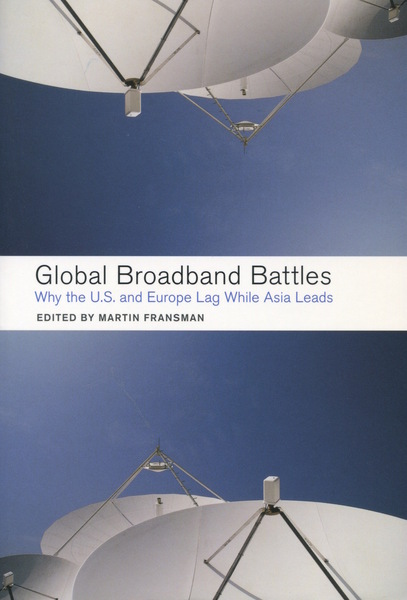 Cover of Global Broadband Battles by Edited by Martin Fransman