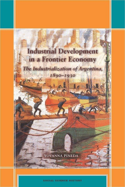 Cover of Industrial Development in a Frontier Economy by Yovanna Pineda