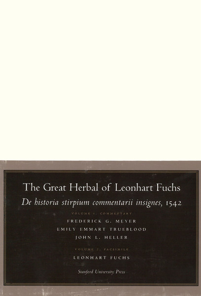 Cover of The Great Herbal of Leonhart Fuchs by Volume 1, Commentary  Frederick G. Meyer,  Emily Emmart Trueblood,  and John L. Heller Volume 2, Facsimile  Leonhart Fuchs