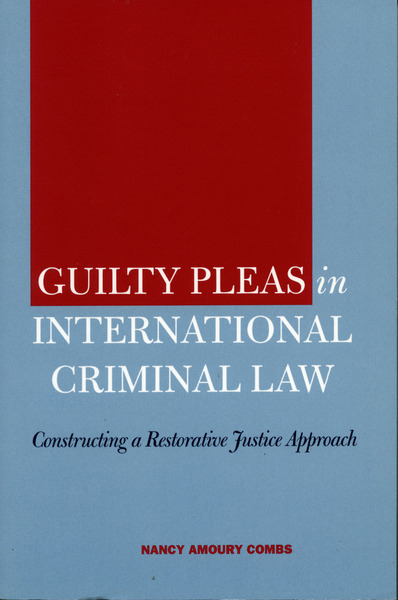 Cover of Guilty Pleas in International Criminal Law by Nancy Amoury Combs
