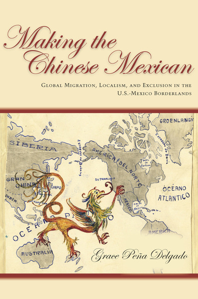 Cover of Making the Chinese Mexican by Grace Peña Delgado
