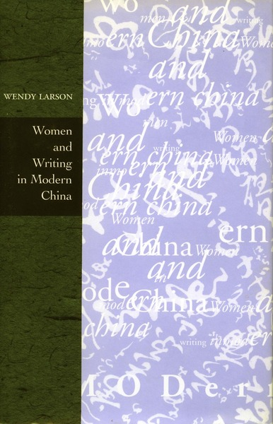 Cover of Women and Writing in Modern China by Wendy Larson
