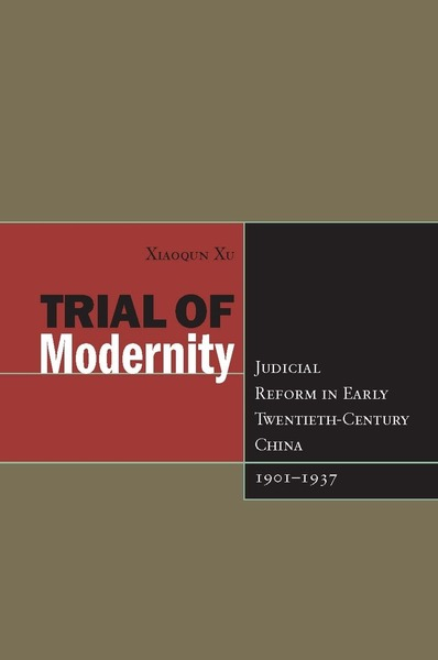 Cover of Trial of Modernity by Xiaoqun Xu