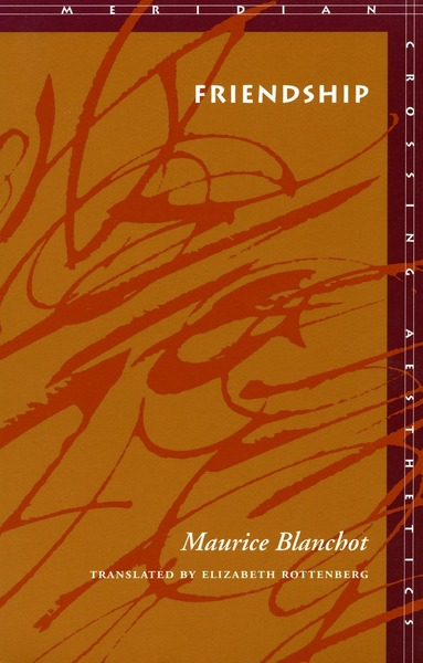 Cover of Friendship by Maurice Blanchot Translated by Elizabeth Rottenberg