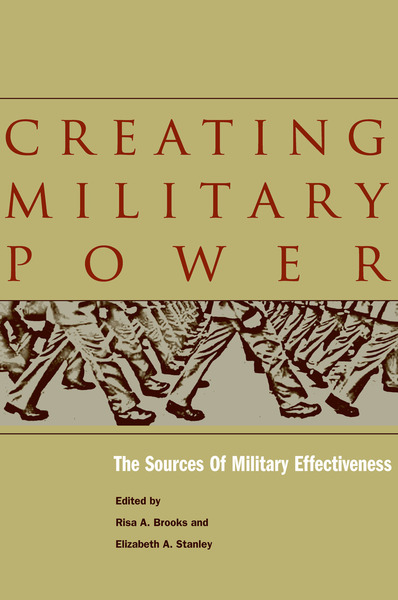 Cover of Creating Military Power by Edited by Risa A. Brooks and Elizabeth A. Stanley