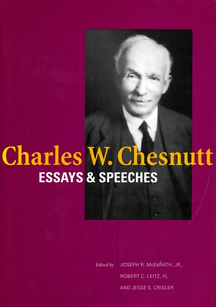 "charles chesnutt essay speech w His statement in one speech that color is an accident ""charles w chesnutt's ""the wife of his youth"": critical essays on charles w chesnutt ed."