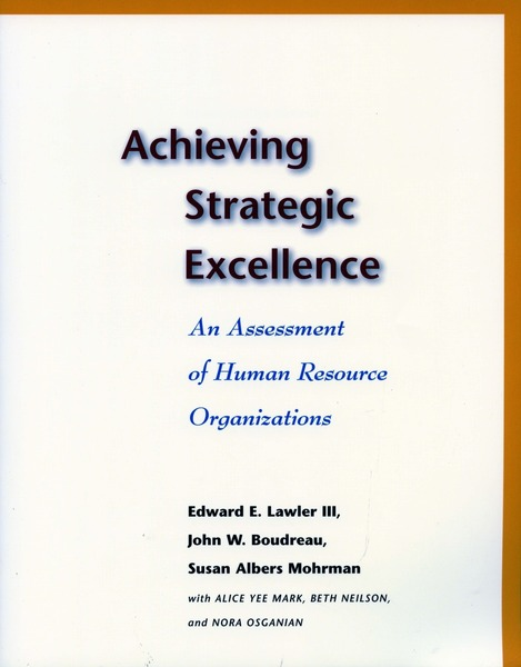Cover of Achieving Strategic Excellence by Edward E. Lawler III, John W. Boudreau, and Susan Albers Mohrman