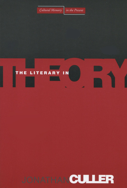 Cover of The Literary in Theory by Jonathan Culler