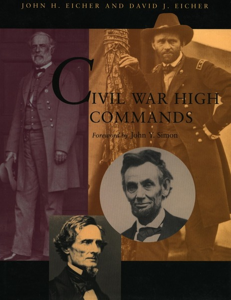 Cover of Civil War High Commands by John H. Eicher and David J. Eicher Foreword by John Y. Simon