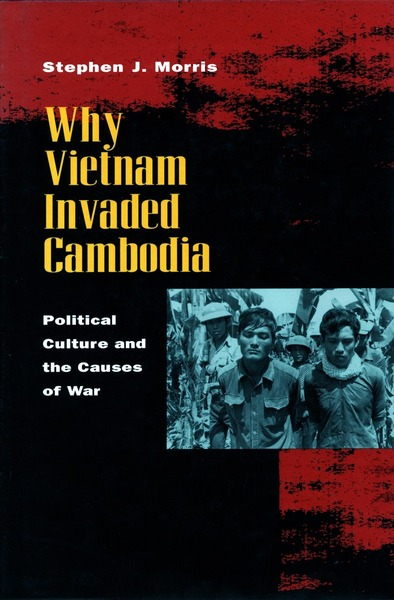 Cover of Why Vietnam Invaded Cambodia by Stephen J. Morris