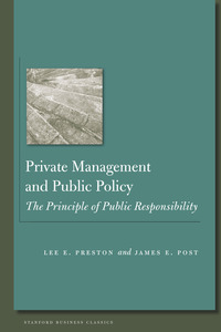 cover for Private Management and Public Policy: The Principle of Public Responsibility | Lee E. Preston and James E. Post