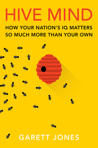 cover for Hive Mind: How Your Nation's IQ Matters So Much More Than Your Own | Garett Jones