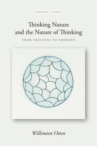 cover for Thinking Nature and the Nature of Thinking: From Eriugena to Emerson | Willemien Otten