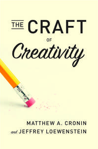 cover for The Craft of Creativity:  | Matthew A. Cronin and Jeffrey Loewenstein