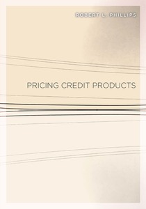 cover for Pricing Credit Products:  | Robert L. Phillips