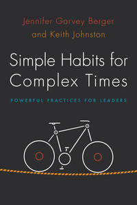 cover for Simple Habits for Complex Times: Powerful Practices for Leaders | Jennifer Garvey Berger and Keith Johnston