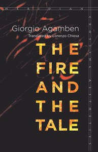 cover for The Fire and the Tale:  | Giorgio Agamben