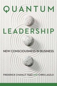 cover for Quantum Leadership: New Consciousness in Business | Frederick Chavalit Tsao and Chris Laszlo