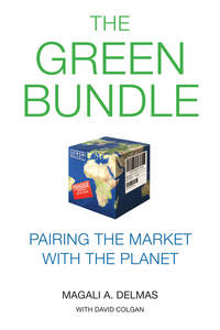 cover for The Green Bundle: Pairing the Market with the Planet | Magali A. Delmas with David Colgan