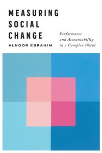 cover for Measuring Social Change: Performance and Accountability in a Complex World | Alnoor Ebrahim