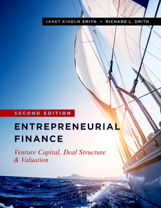 cover for Entrepreneurial Finance: Venture Capital, Deal Structure & Valuation, Second Edition | Janet Kiholm Smith and Richard L. Smith