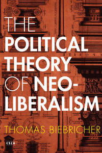 cover for The Political Theory of Neoliberalism:  | Thomas Biebricher