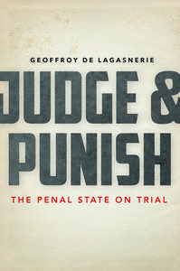 cover for Judge and Punish: The Penal State on Trial | Geoffroy de Lagasnerie
