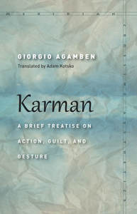 cover for Karman: A Brief Treatise on Action, Guilt, and Gesture | Giorgio Agamben Translated by Adam Kotsko
