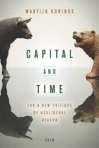 cover for Capital and Time: For a New Critique of Neoliberal Reason | Martijn Konings