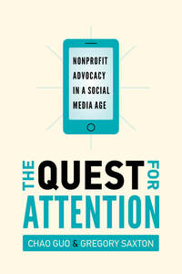 cover for The Quest for Attention: Nonprofit Advocacy in a Social Media Age | Chao Guo and Gregory D. Saxton