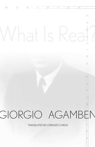 cover for What Is Real?:  | Giorgio Agamben