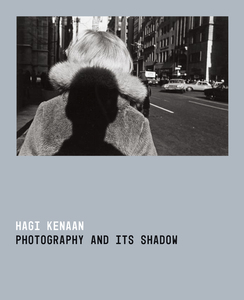 cover for Photography and Its Shadow:  | Hagi Kenaan