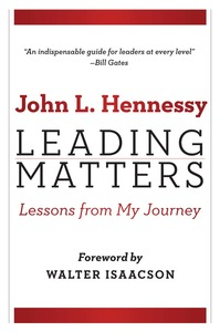 cover for Leading Matters: Lessons from My Journey | John L. Hennessy, Foreword by Walter Isaacson