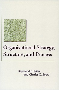 cover for Organizational Strategy, Structure, and Process:  | Raymond E. Miles and Charles C. Snow